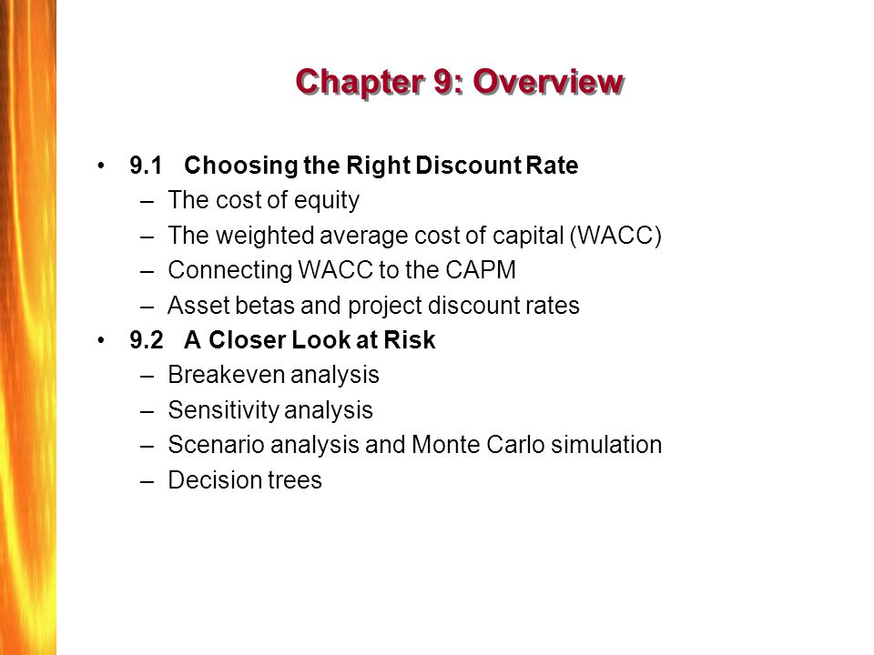 Chapter 9: Overview 9.1 Choosing the Right Discount Rate