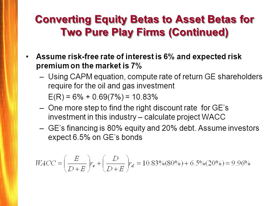 Converting Equity Betas to Asset Betas for Two Pure Play Firms (Continued)