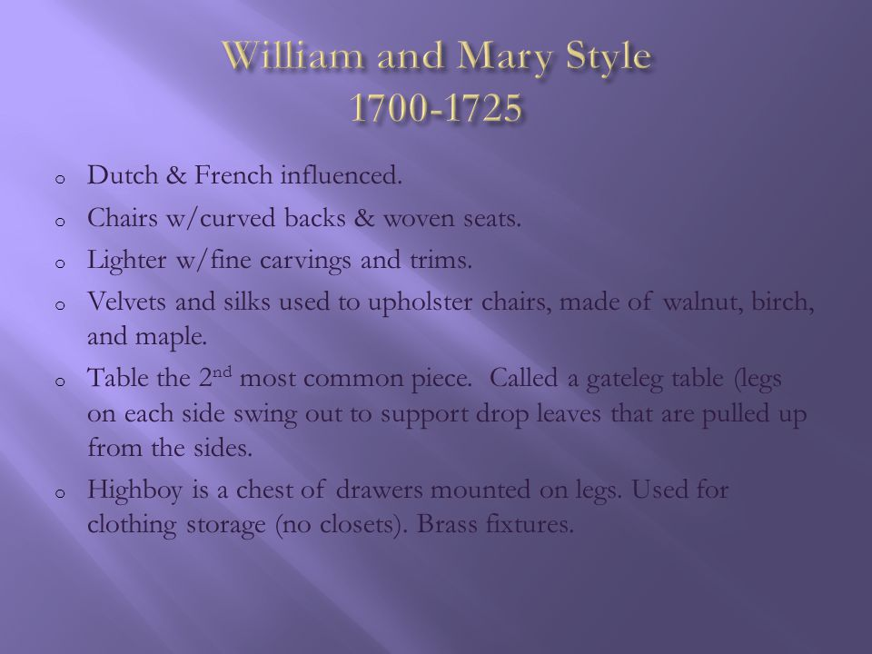 William and Mary Style 1700-1725