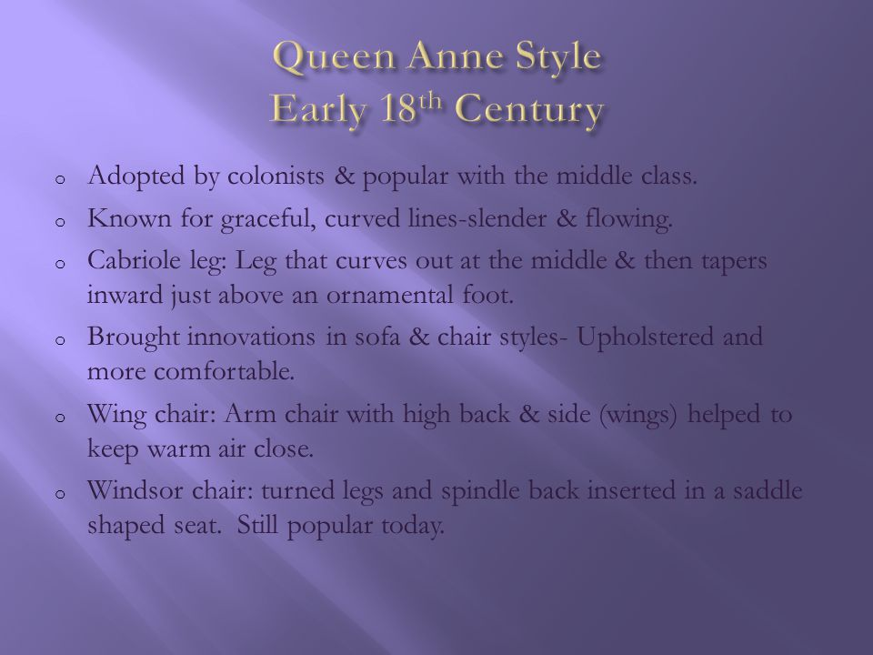 Queen Anne Style Early 18th Century