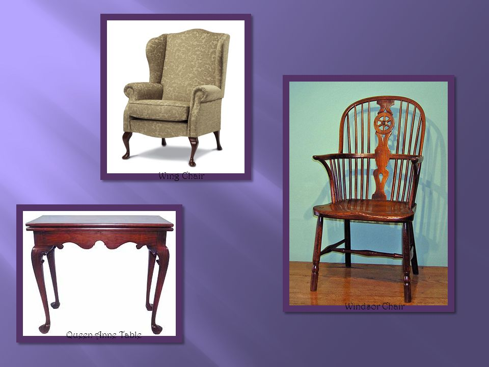 Wing Chair Windsor Chair Queen Anne Table