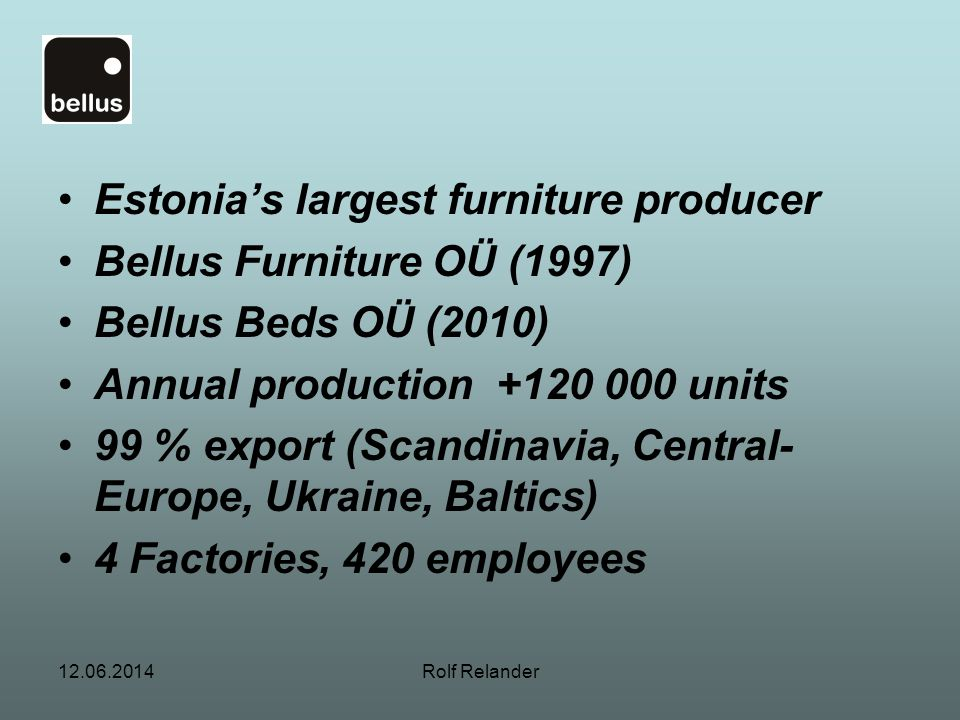 Estonia's largest furniture producer Bellus Furniture OÜ (1997)