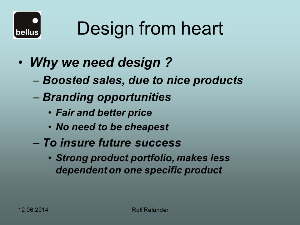 Design from heart Why we need design