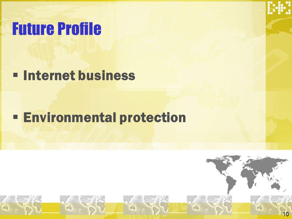 Future Profile Internet business Environmental protection