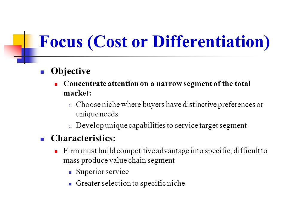 Focus (Cost or Differentiation)