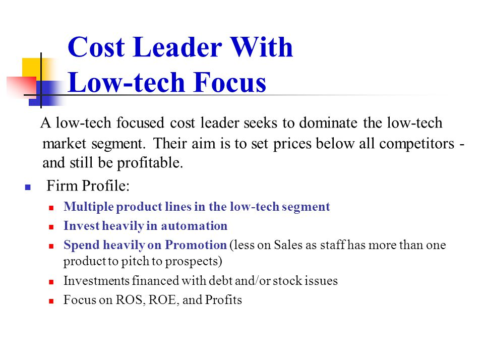 Cost Leader With Low-tech Focus