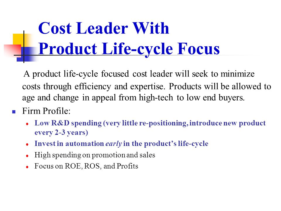 Cost Leader With Product Life-cycle Focus