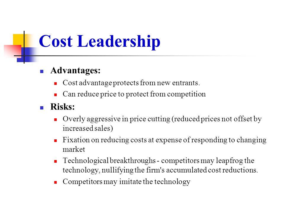 Cost Leadership Advantages: Risks: