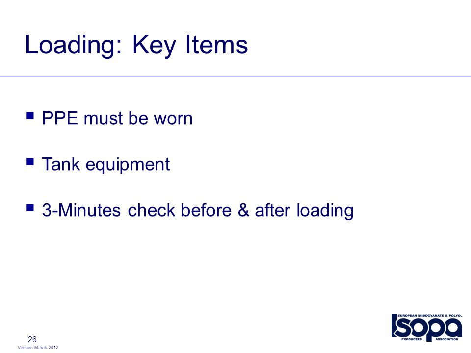Loading: Key Items PPE must be worn Tank equipment