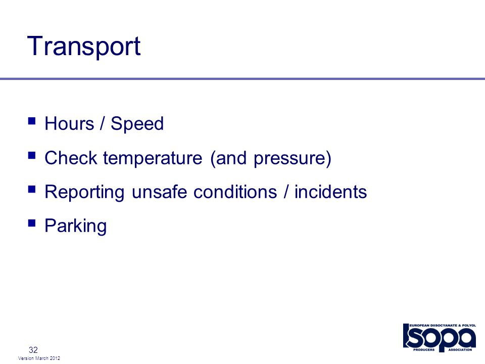 Transport Hours / Speed Check temperature (and pressure)