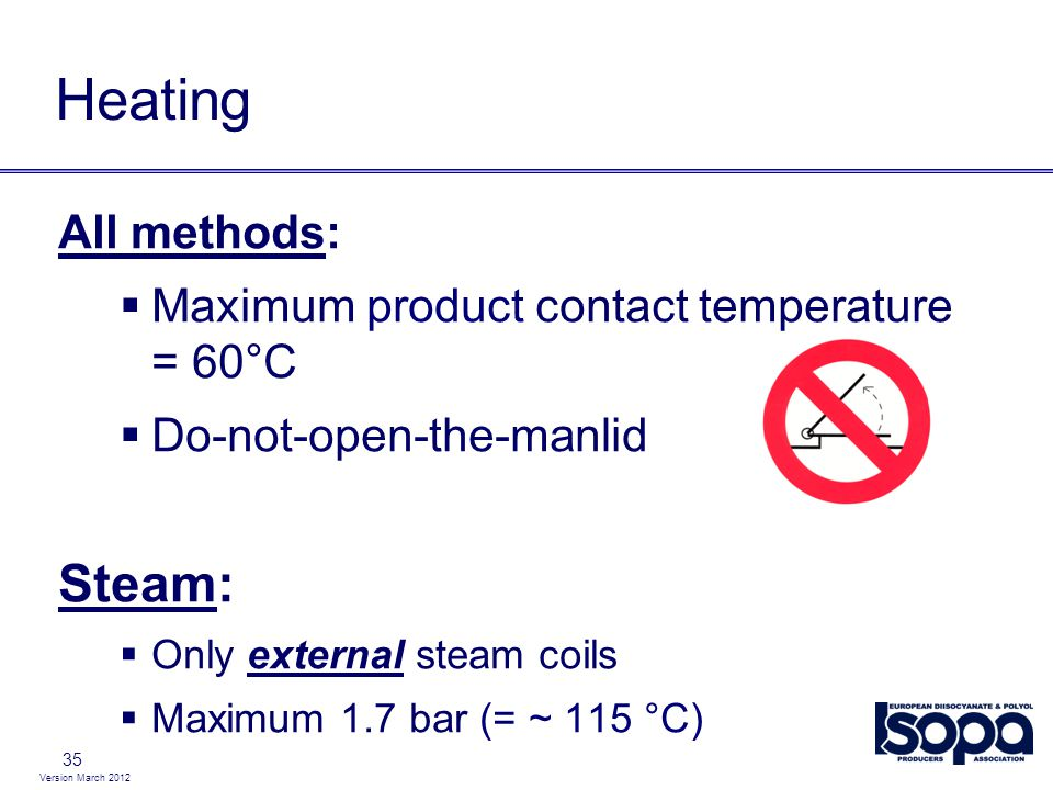 Heating Steam: All methods: Maximum product contact temperature = 60°C