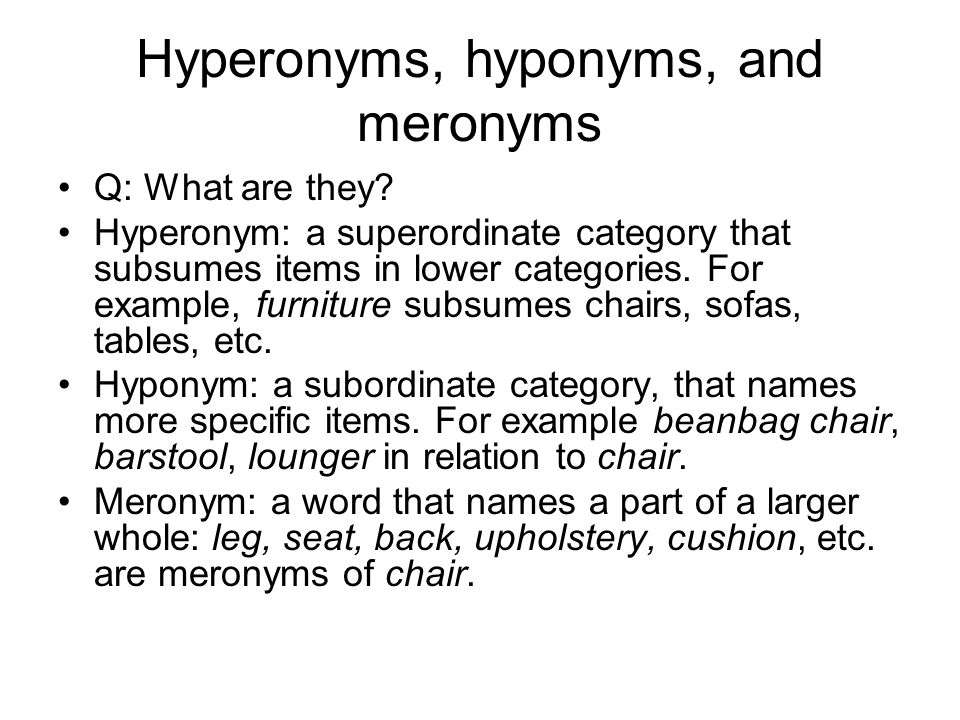 Hyperonyms, hyponyms, and meronyms