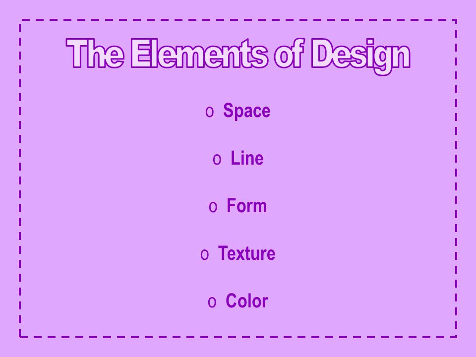 The Elements of Design Space Line Form Texture Color