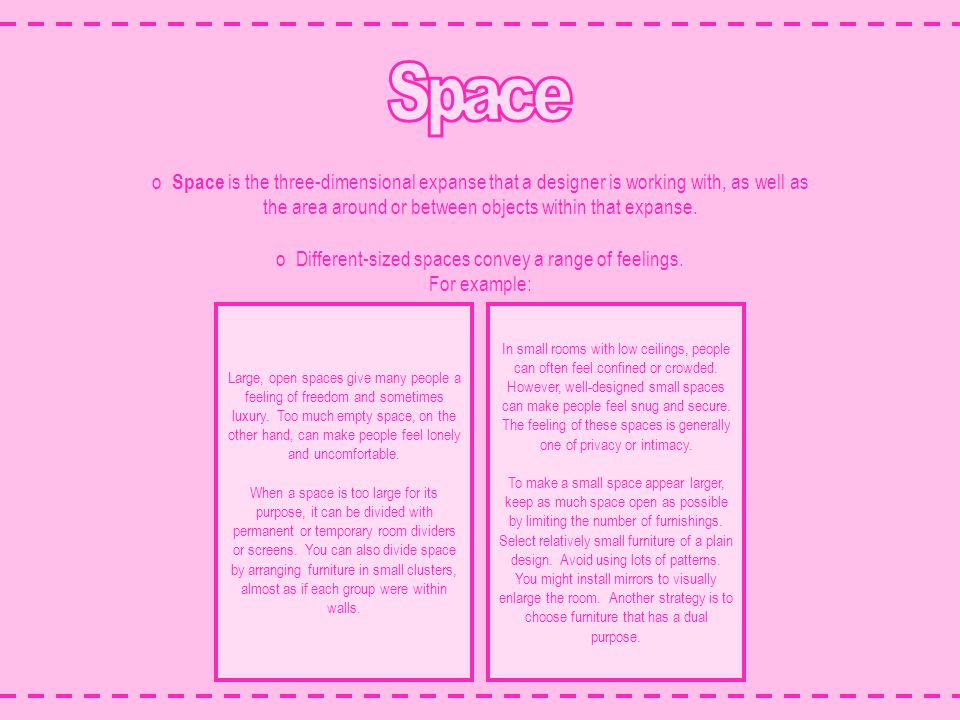 Different-sized spaces convey a range of feelings.