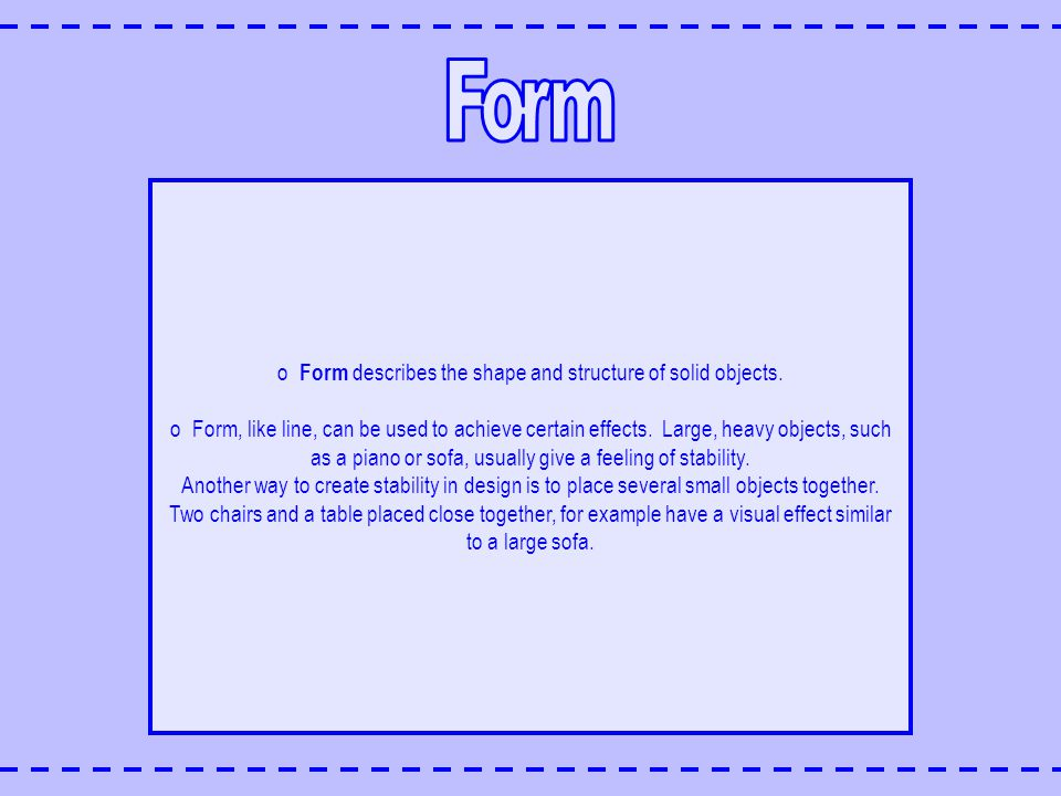 Form describes the shape and structure of solid objects.