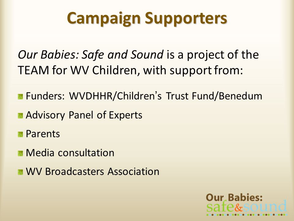 Campaign Supporters Our Babies: Safe and Sound is a project of the TEAM for WV Children, with support from: