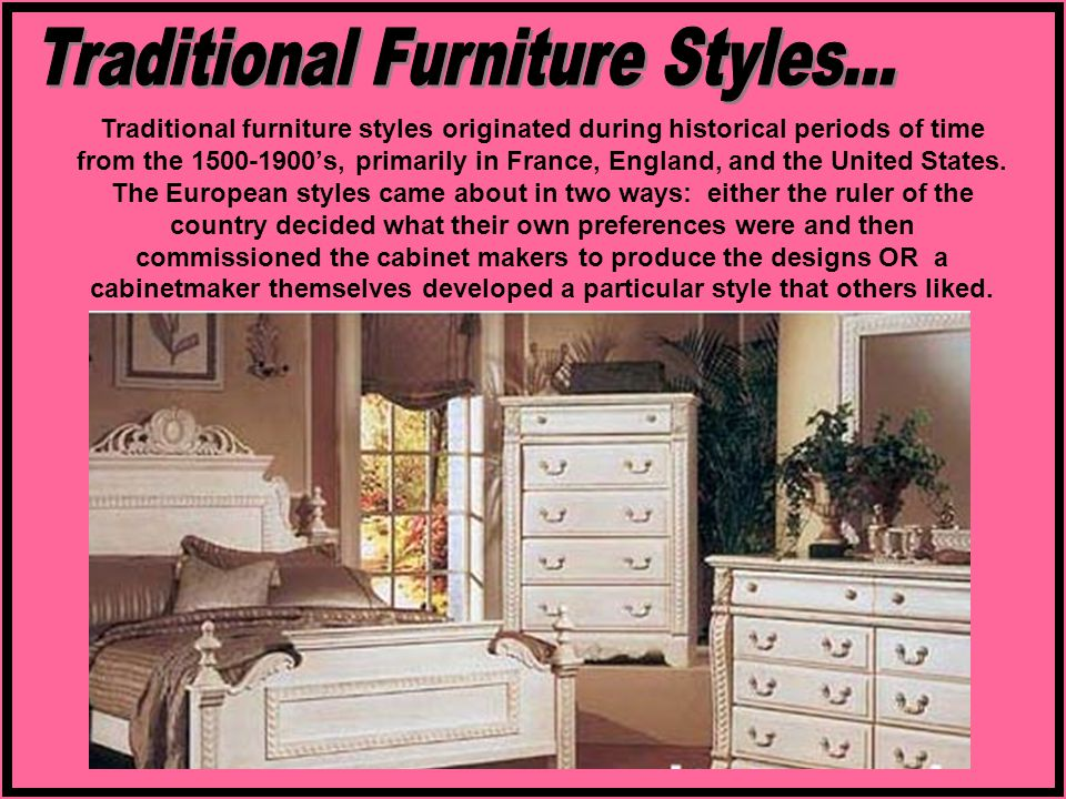 Traditional Furniture Styles...