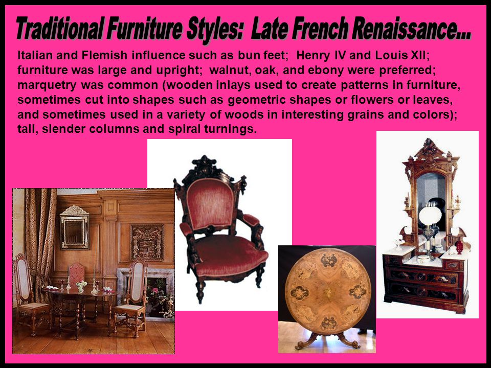 Traditional Furniture Styles: Late French Renaissance...
