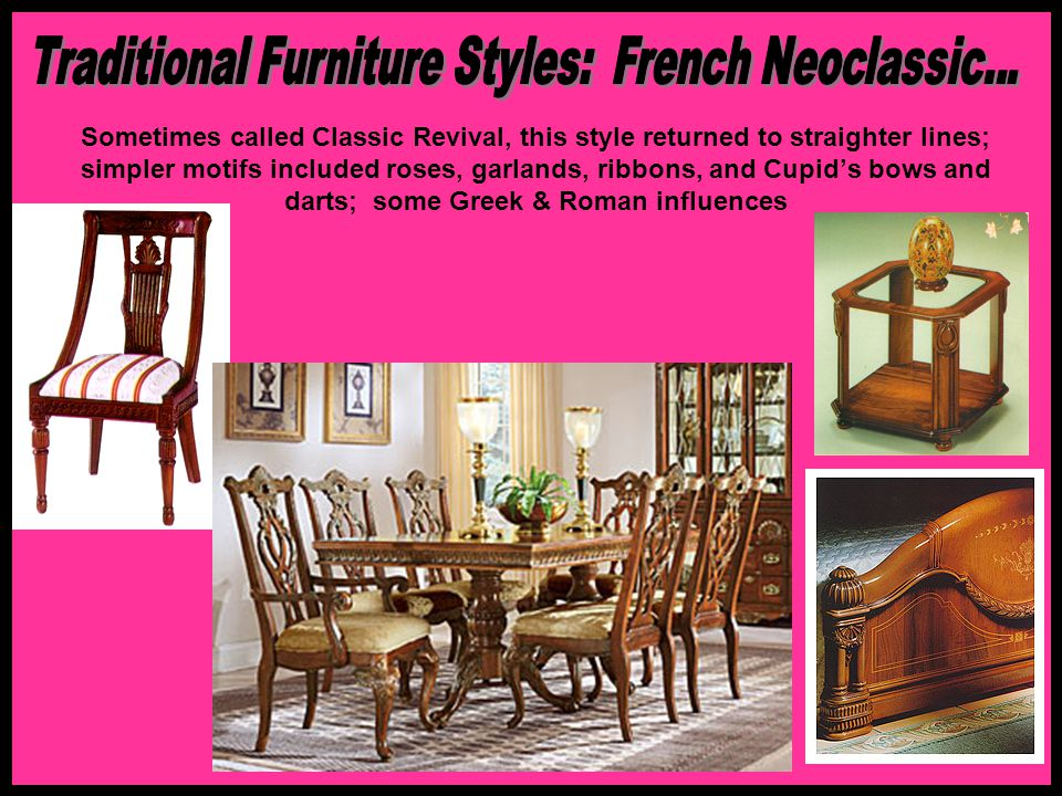 Traditional Furniture Styles: French Neoclassic...