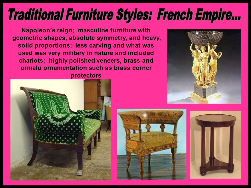 Traditional Furniture Styles: French Empire...