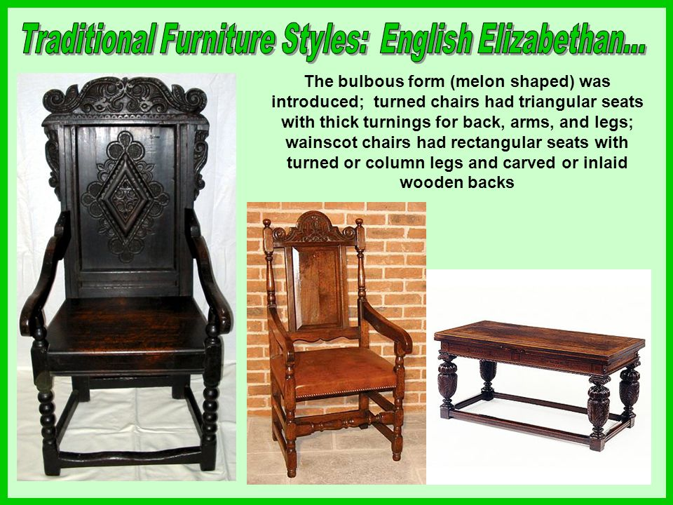 Traditional Furniture Styles: English Elizabethan...