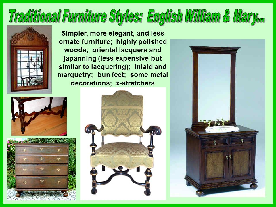 Traditional Furniture Styles: English William & Mary...