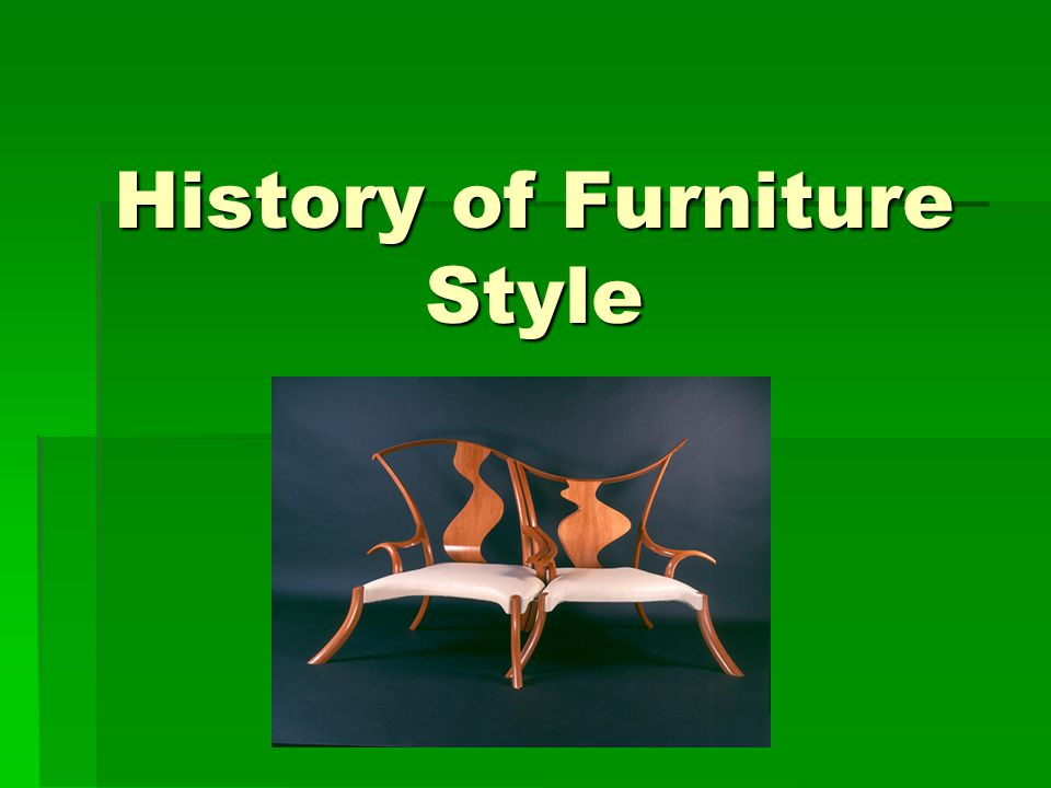History of Furniture Style
