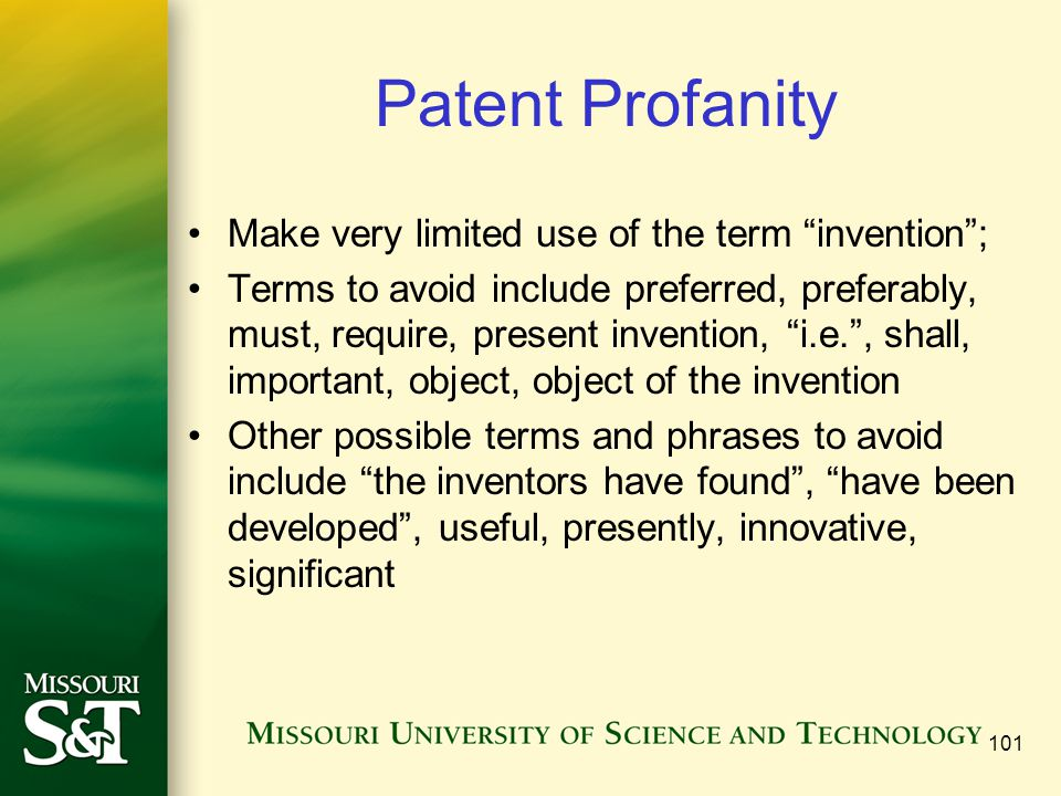 Patent Profanity Make very limited use of the term invention ;