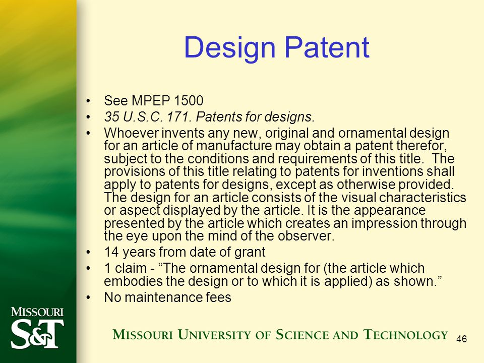 Design Patent See MPEP U.S.C Patents for designs.