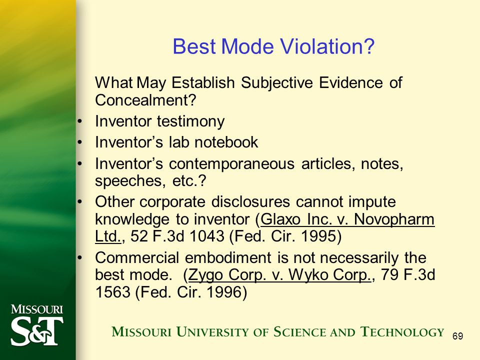 Best Mode Violation What May Establish Subjective Evidence of Concealment Inventor testimony. Inventor's lab notebook.