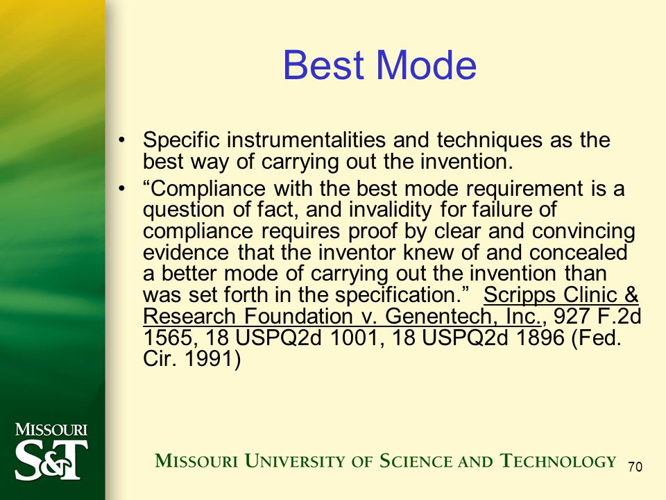 Best Mode Specific instrumentalities and techniques as the best way of carrying out the invention.