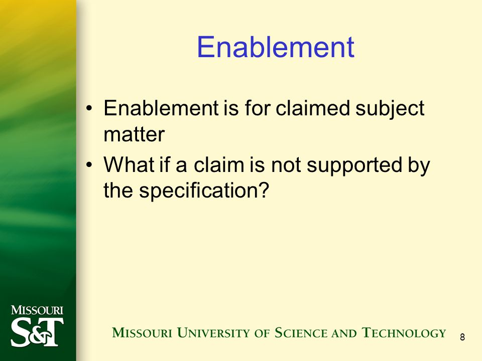 Enablement Enablement is for claimed subject matter