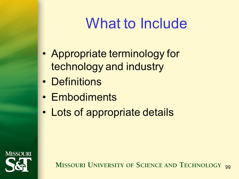 What to Include Appropriate terminology for technology and industry
