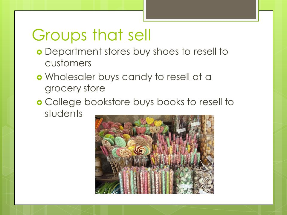 Groups that sell Department stores buy shoes to resell to customers