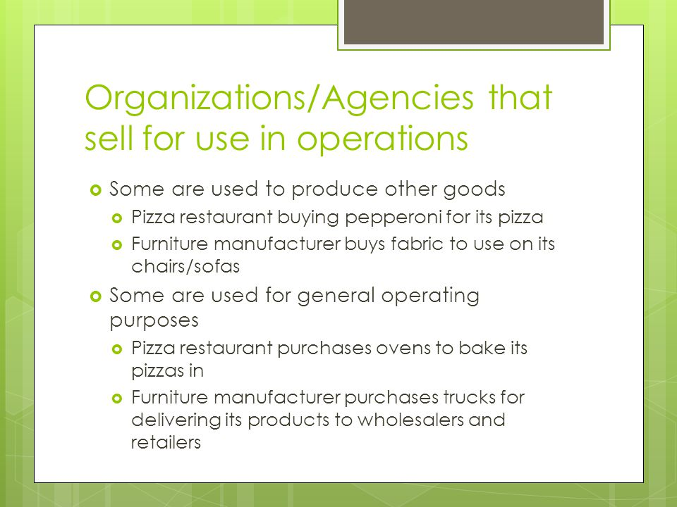 Organizations/Agencies that sell for use in operations
