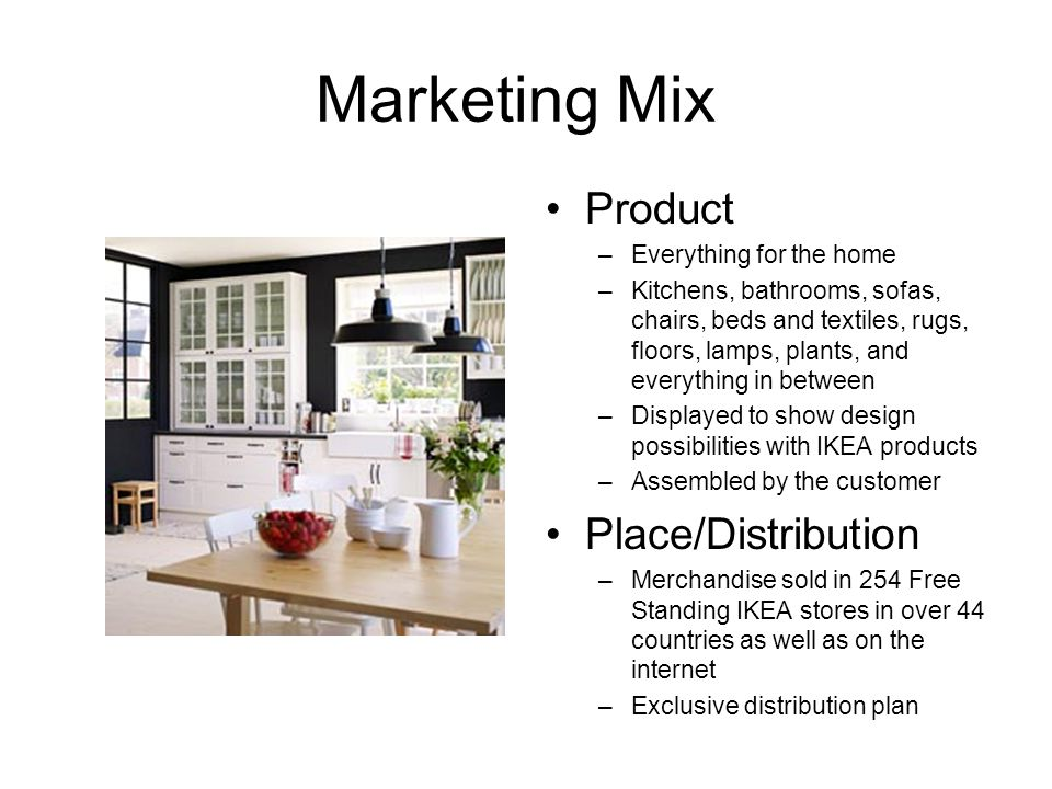 Marketing Mix Product Place/Distribution Everything for the home