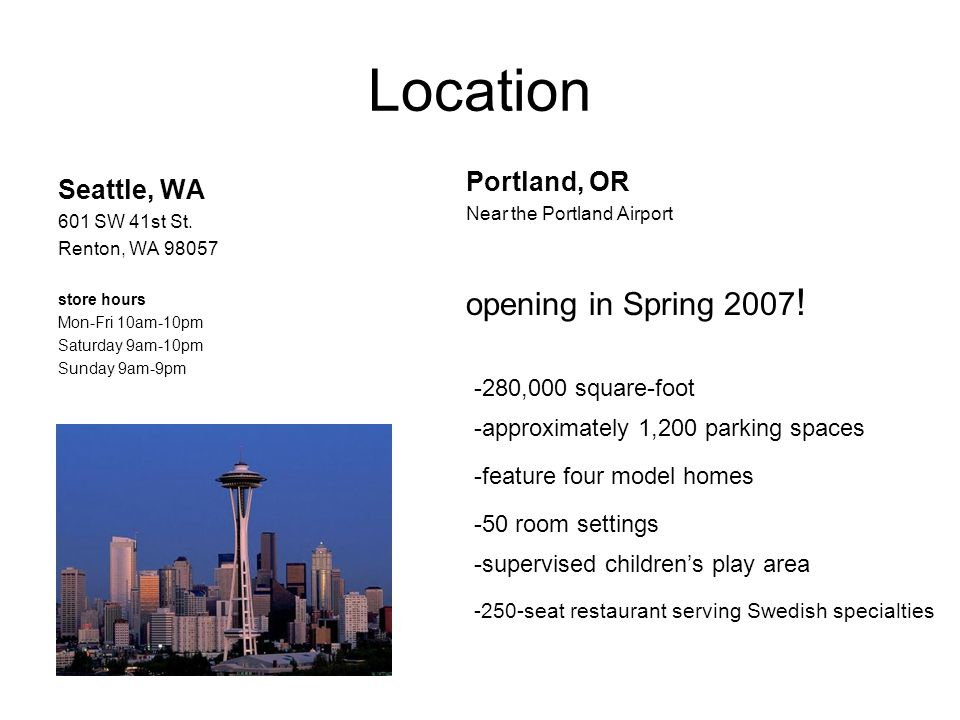 Location opening in Spring 2007! Portland, OR Seattle, WA