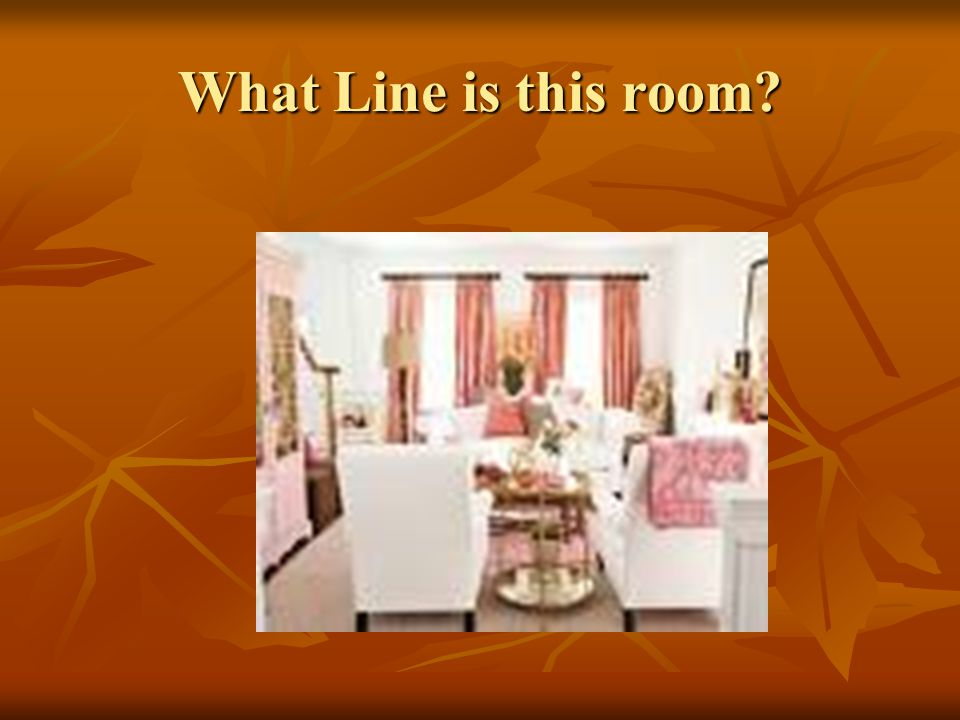What Line is this room