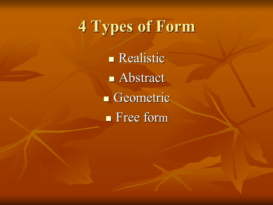 4 Types of Form Realistic Abstract Geometric Free form