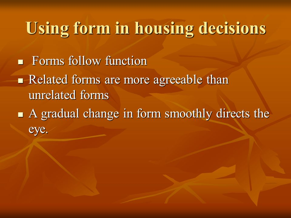Using form in housing decisions