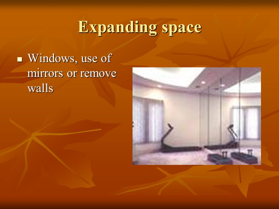 Expanding space Windows, use of mirrors or remove walls