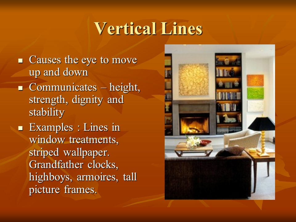 Vertical Lines Causes the eye to move up and down