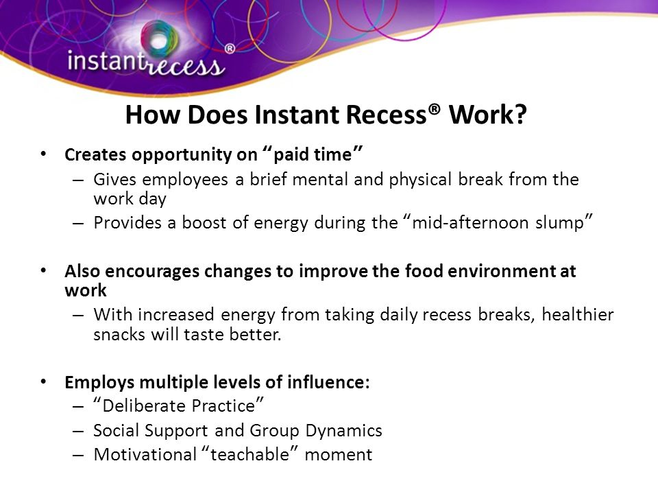 How Does Instant Recess® Work