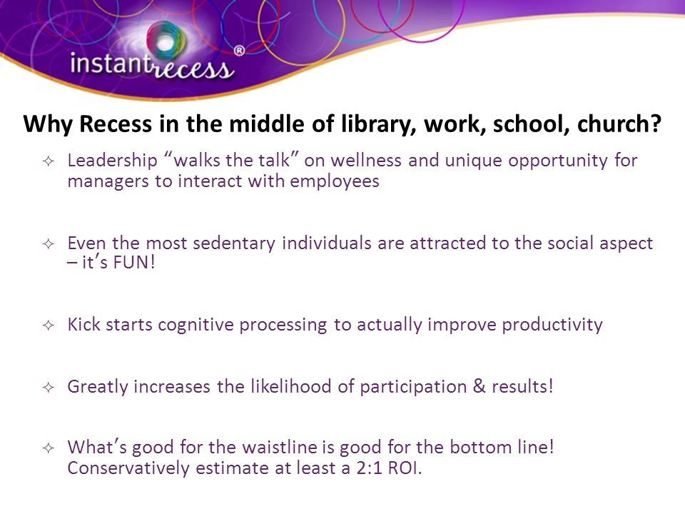 Why Recess in the middle of library, work, school, church