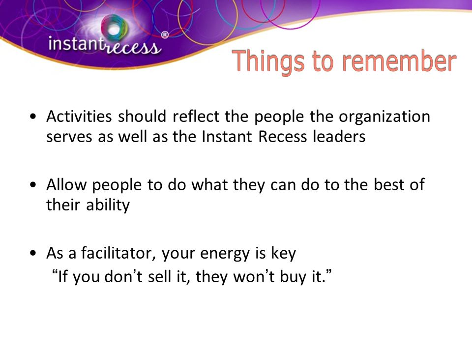 Activities should reflect the people the organization serves as well as the Instant Recess leaders