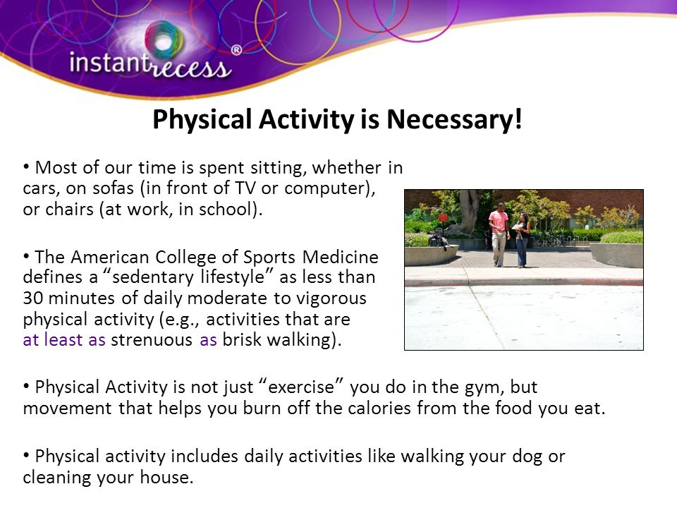 Physical Activity is Necessary!