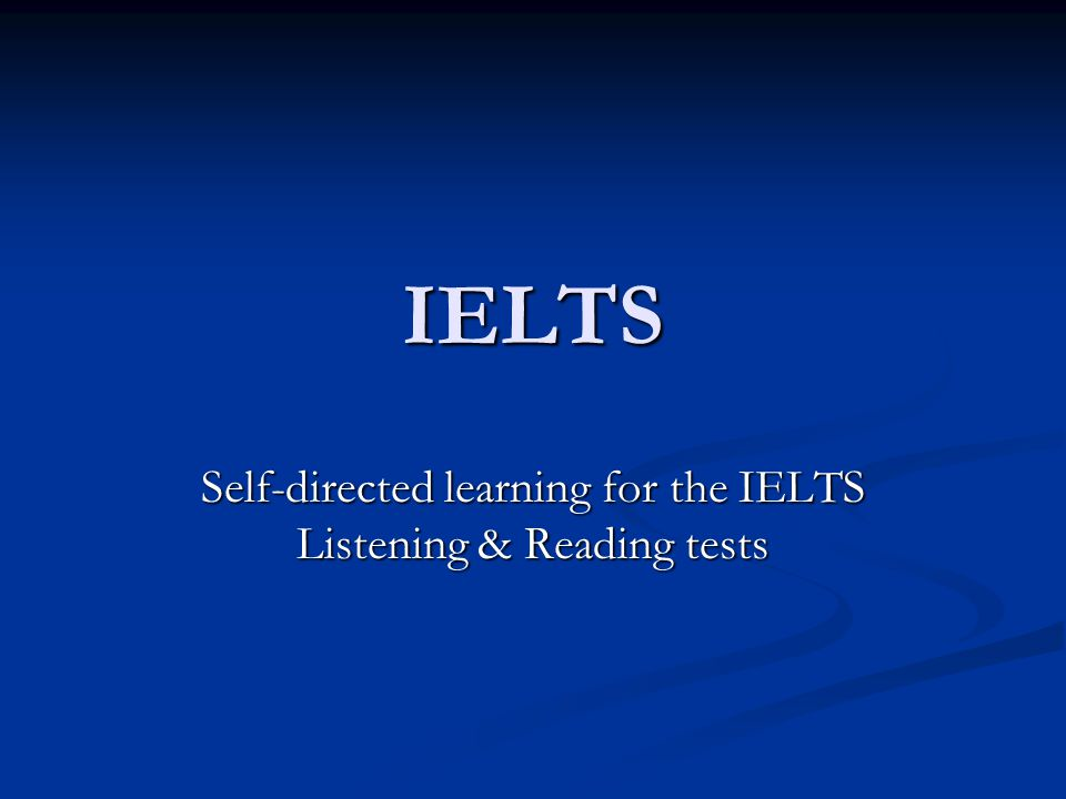 Self-directed learning for the IELTS Listening & Reading tests