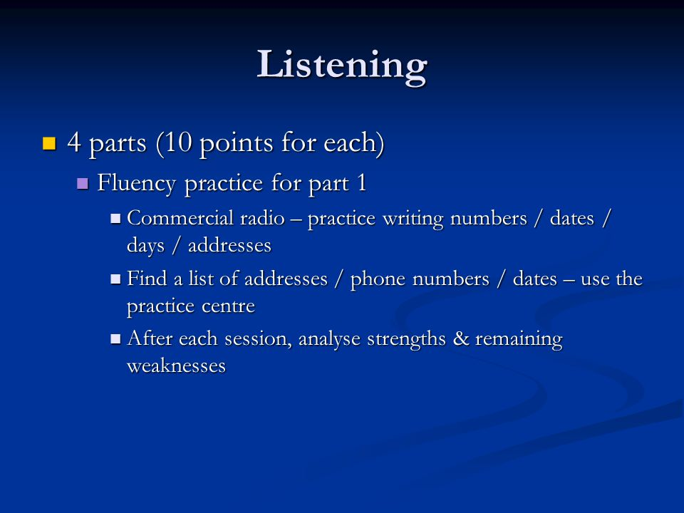 Listening 4 parts (10 points for each) Fluency practice for part 1