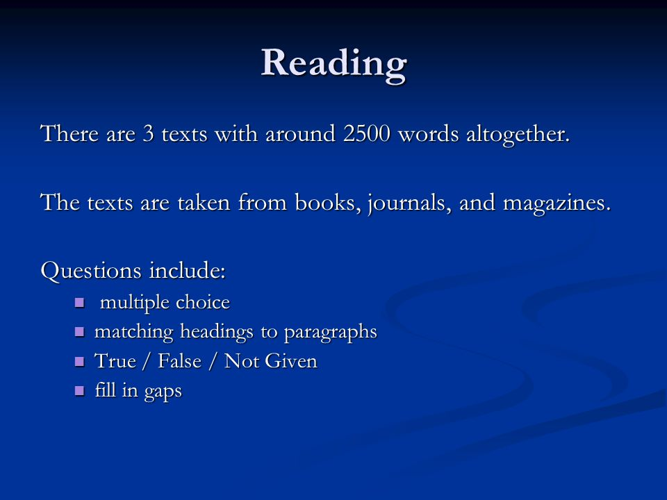 Reading There are 3 texts with around 2500 words altogether.