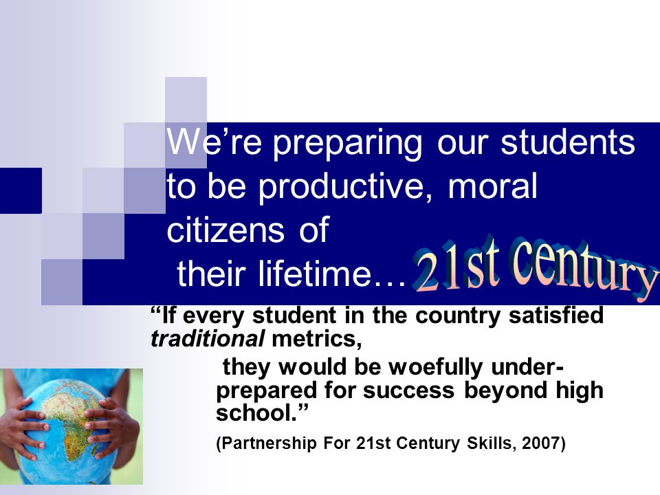 We're preparing our students to be productive, moral citizens of their lifetime…